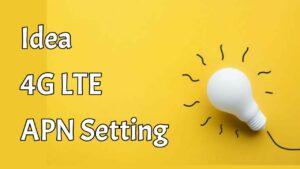 Idea 4G LTE APN Setting